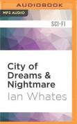 City of Dreams & Nightmare  [Audio]