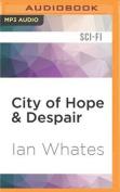 City of Hope & Despair  [Audio]