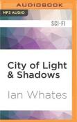 City of Light & Shadows  [Audio]