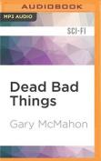Dead Bad Things [Audio]