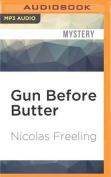 Gun Before Butter  [Audio]
