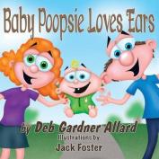 Baby Poopsie Loves Ears