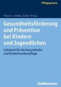 Gesundheitsforderung Und Pravention Bei Kindern Und Jugendlichen [GER]