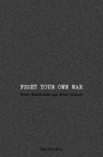 Fight Your Own War (Paperback)