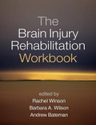The Brain Injury Rehabilitation Workbook