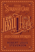 The Strange Case of Dr. Jekyll and Mr. Hyde and Other Stories (Barnes & Noble Flexibound Classics)