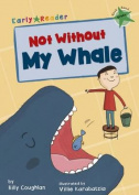 Not Without My Whale