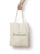 The Bridesmaid Tote Bag GOLD Natural Cotton Shopper Engagement Wedding Gift