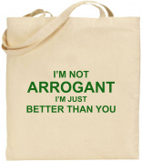 I'm Not Arrogant Large Cotton Tote Shopping Bag Birthday Mum Dad Gift Xmas Fun