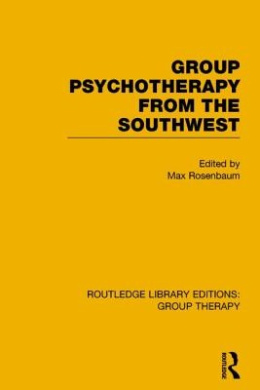 Group Psychotherapy from the Southwest (Routledge Library Editions: Group Therapy)