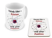 Think Like a Proton and Stay Positive - Mug and Coaster Set