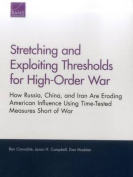 Stretching and Exploiting Thresholds for High-Order War