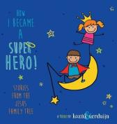 How I Became a Super Hero!