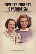 Poverty, Puberty, & Patriotism