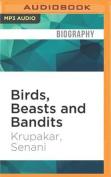 Birds, Beasts and Bandits [Audio]