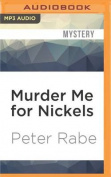 Murder Me for Nickels [Audio]