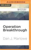 Operation Breakthrough  [Audio]