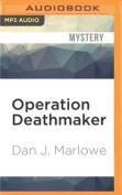 Operation Deathmaker  [Audio]