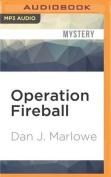 Operation Fireball  [Audio]