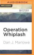 Operation Whiplash  [Audio]