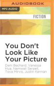 You Don't Look Like Your Picture [Audio]