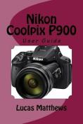 Nikon Coolpix P900: User Guide