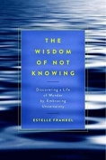The Wisdom of Not Knowing