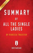 Summary of All the Single Ladies by Rebecca Traister Includes Analysis