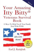 Your Amazing Itty Bitty Veterans Survival Book
