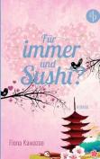 Fur Immer Und Sushi? [GER]