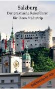 Salzburg - Der Praktische Reisefuhrer Fur Ihren Stadtetrip [GER]
