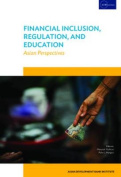 Financial Inclusion, Regulation, and Education