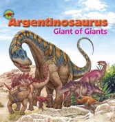 Argentinosaurus, Giant of Giants