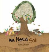 We Need Soil!