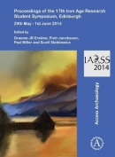 Proceedings of the 17th Iron Age Research Student Symposium, Edinburgh