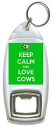 Keep Calm And Love Cows - Bottle Opener Keyring