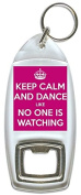 Keep Calm And Dance Like No One Is Watching - Bottle Opener Keyring