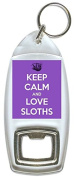 Keep Calm And Love Sloths - Bottle Opener Keyring
