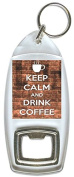 Keep Calm And Drink Coffee - Bottle Opener Keyring