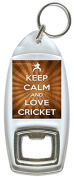 Keep Calm And Love Cricket - Bottle Opener Keyring
