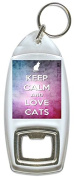 Keep Calm And Love Cats - Bottle Opener Keyring