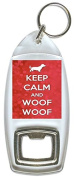Keep Calm And Woof Woof - Bottle Opener Keyring