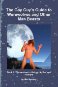 The Gay Guy's Guide to Werewolves and Other Man Beasts