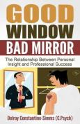 Good Window Bad Mirror