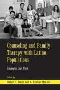 Counseling and Family Therapy with Latino Populations