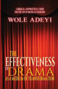 The Effectiveness of Drama as a Medium of Transformation