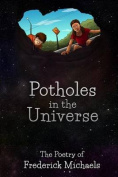 Potholes in the Universe