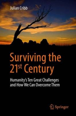 Surviving the 21st Century: Humanity's Ten Great Challenges and How We Can Overcome Them: 2016