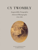 Cy Twombly - Selected Photographs 1944-2006. Museum Frieder Burda