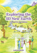 Exploring the 5D New Earth